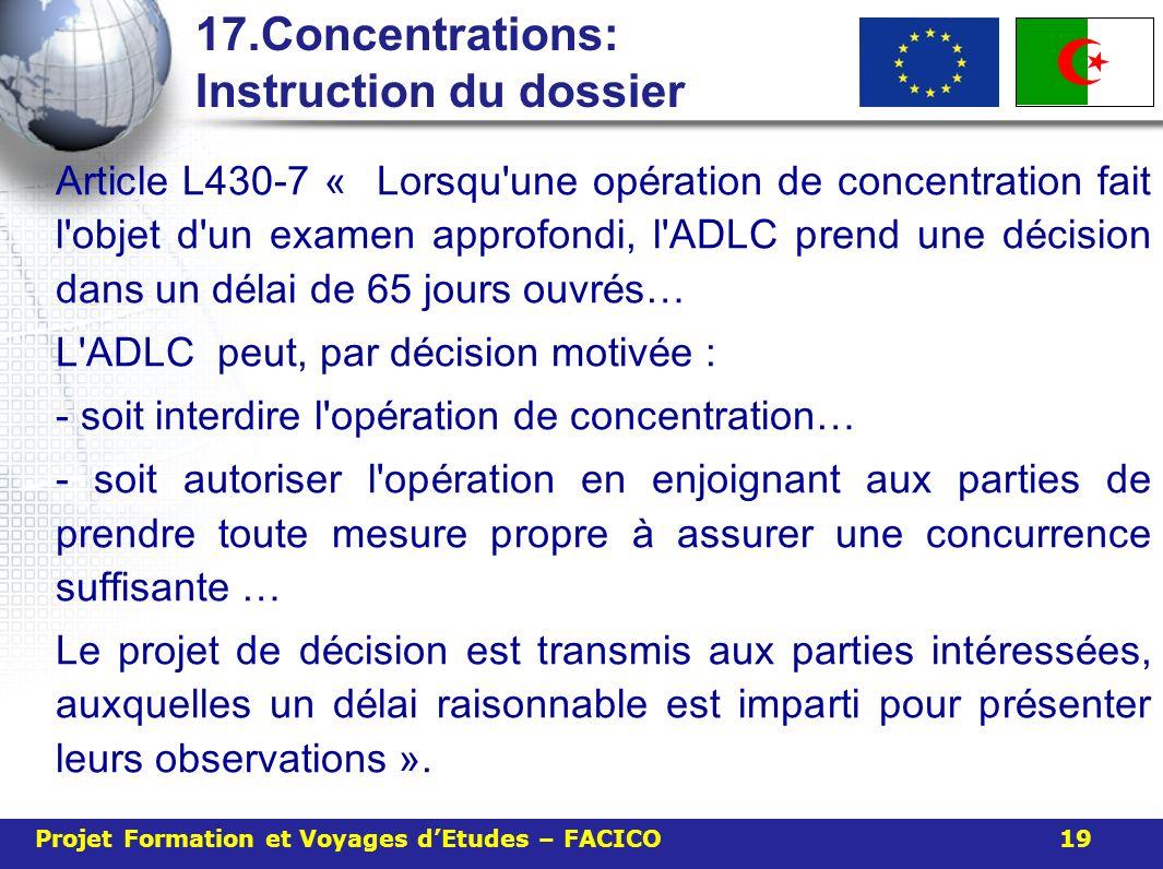 17.Concentrations: Instruction du dossier Article L430-7 « Lorsqu'une op é ration de concentration fait l'objet d'un examen approfondi, l'ADLC prend u