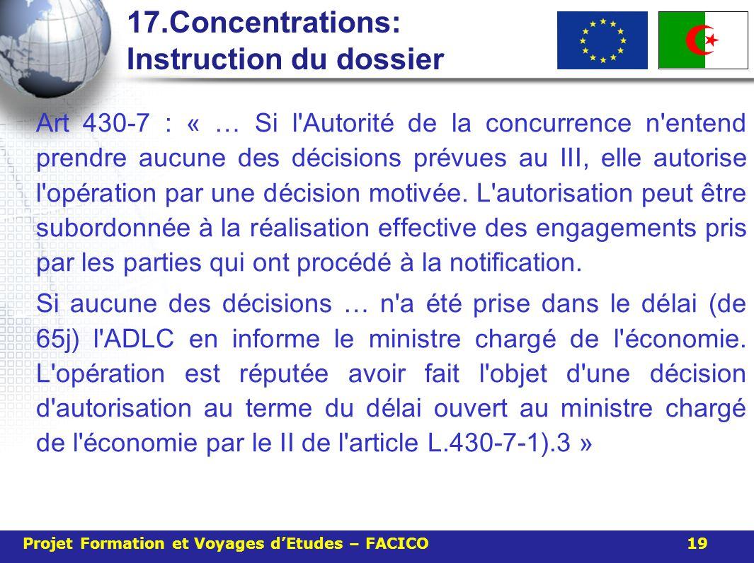 17.Concentrations: Instruction du dossier Art 430-7 : « … Si l'Autorit é de la concurrence n'entend prendre aucune des d é cisions pr é vues au III, e