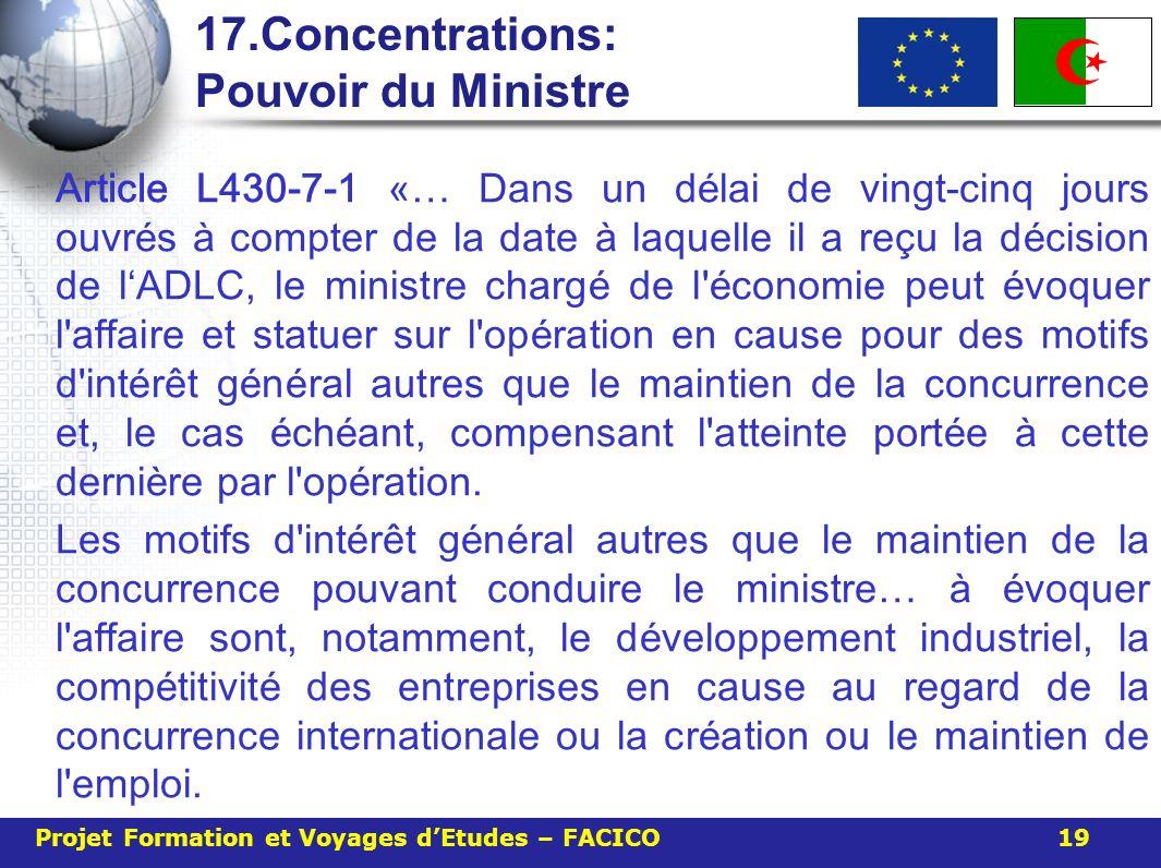 17.Concentrations: Pouvoir du Ministre Article L430-7-1 «… Dans un d é lai de vingt-cinq jours ouvr é s à compter de la date à laquelle il a re ç u la