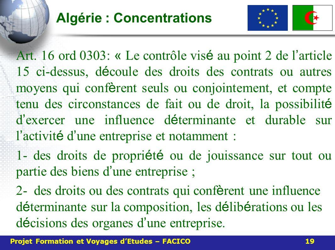 Algérie : Concentrations Art. 16 ord 0303: « Le contrôle vis é au point 2 de l article 15 ci-dessus, d é coule des droits des contrats ou autres moyen