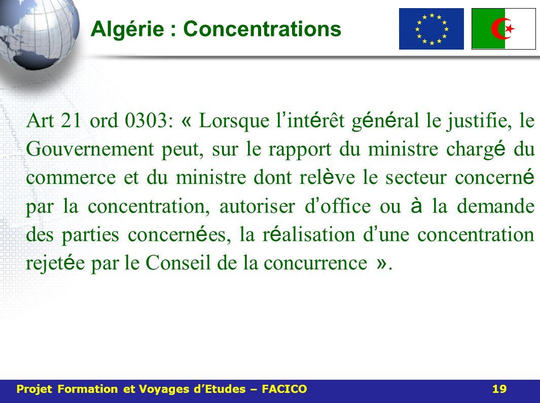 Algérie : Concentrations Art 21 ord 0303: « Lorsque l int é rêt g é n é ral le justifie, le Gouvernement peut, sur le rapport du ministre charg é du c