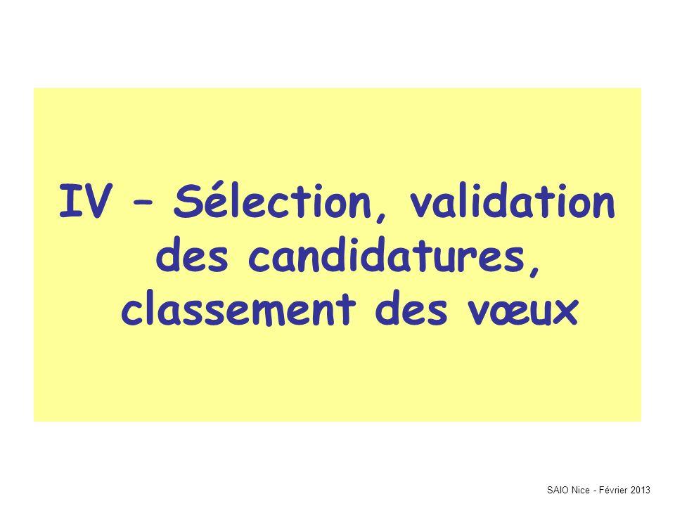 SAIO Nice - Février 2013 IV – Sélection, validation des candidatures, classement des vœux