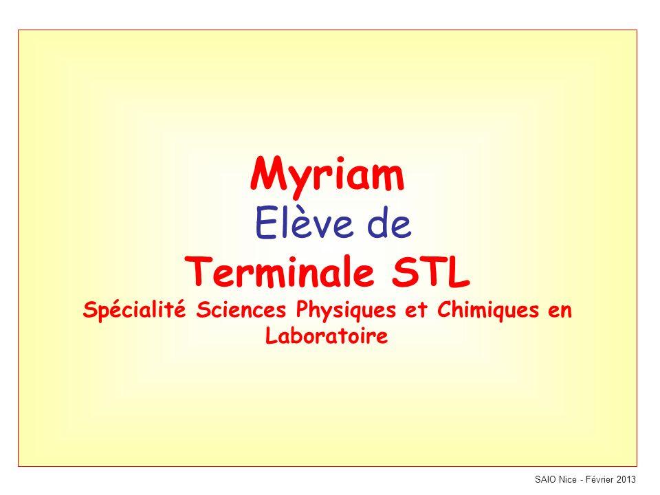 Myriam Elève de Terminale STL Spécialité Sciences Physiques et Chimiques en Laboratoire