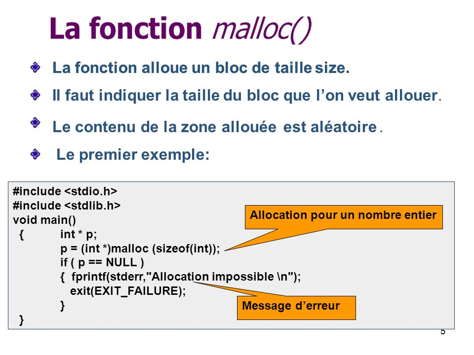6 Allocation pour un tableau de 3 nombres réels #include void main() {float * tab; tab = (float *)malloc (3*sizeof(float)); if ( tab == NULL ) { fprintf(stderr, Allocation impossible \n ); exit(EXIT_FAILURE); } } Allocation pour un tableau