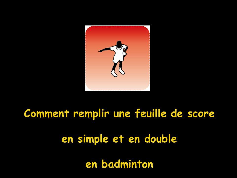 Comment remplir une feuille de score en simple et en double en badminton
