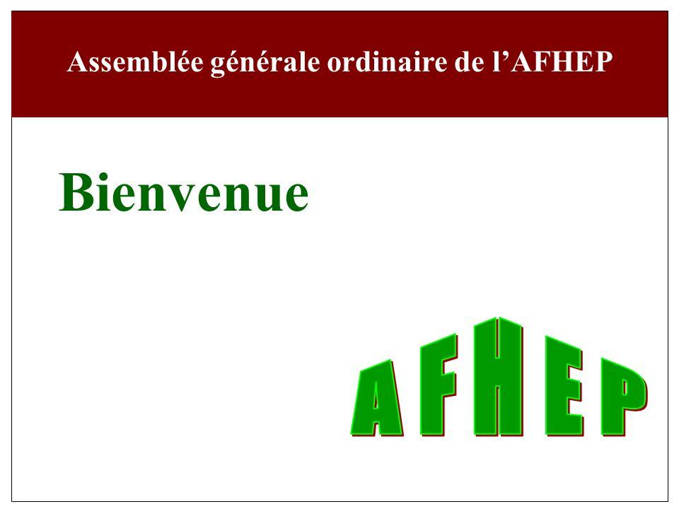 Assemblée générale ordinaire de lAFHEP Bienvenue