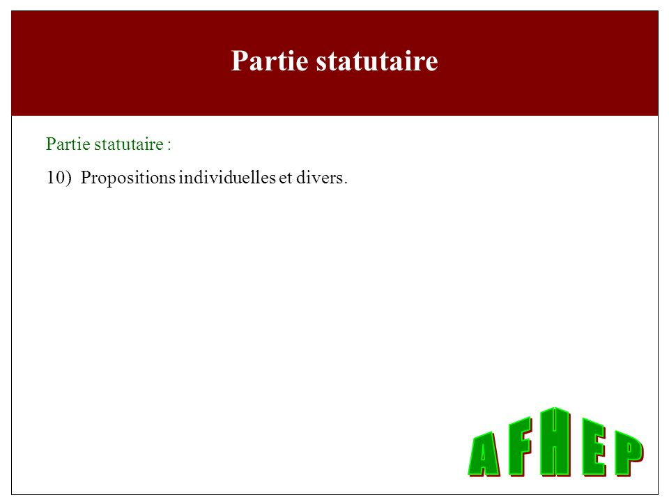 Partie statutaire : 10) Propositions individuelles et divers. Partie statutaire