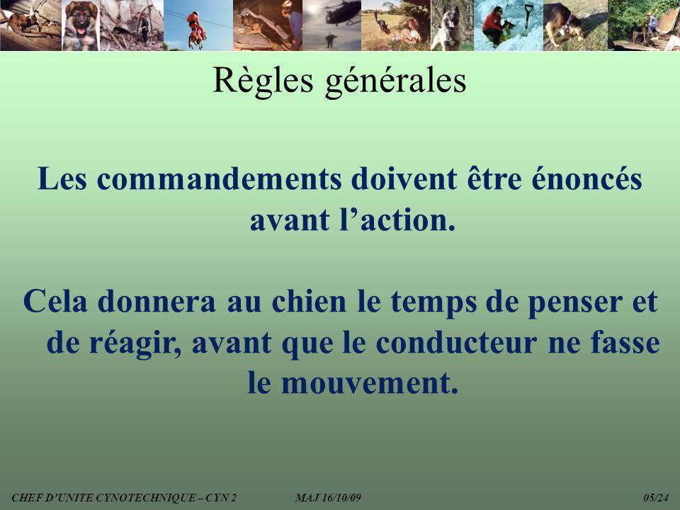 Règles générales Les commandements doivent être énoncés avant laction. Cela donnera au chien le temps de penser et de réagir, avant que le conducteur