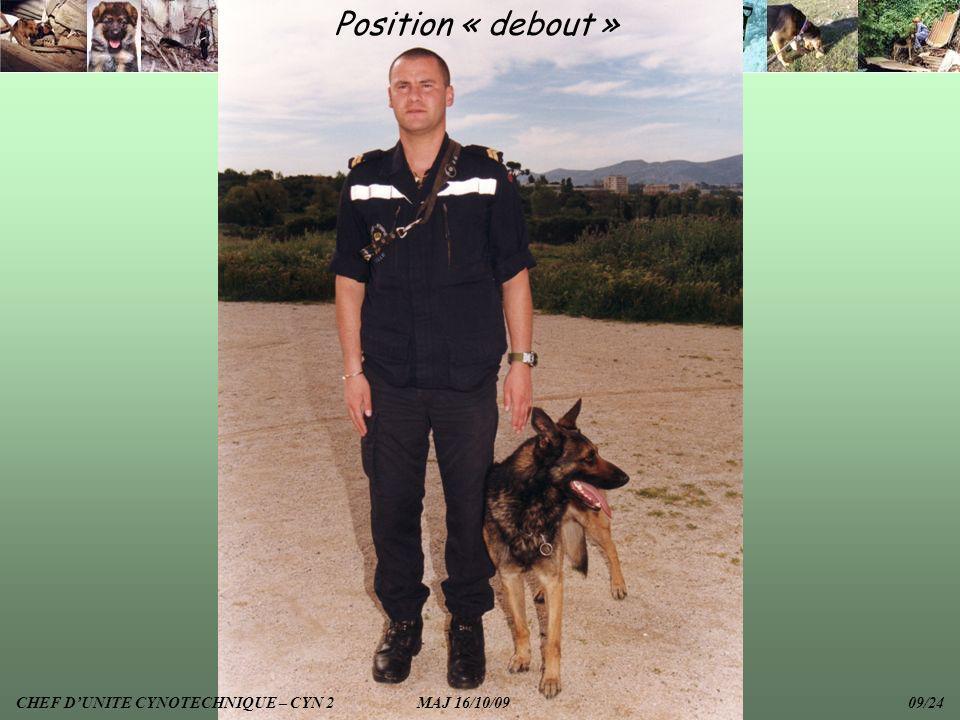 Position « debout » CHEF DUNITE CYNOTECHNIQUE – CYN 2 MAJ 16/10/09 09/24
