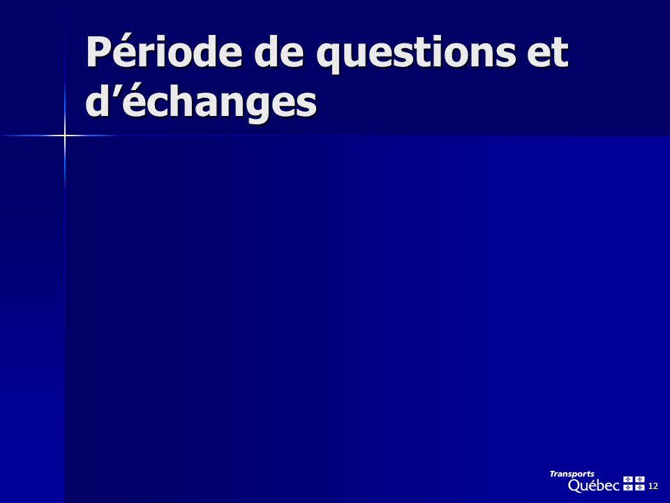 12 Période de questions et déchanges