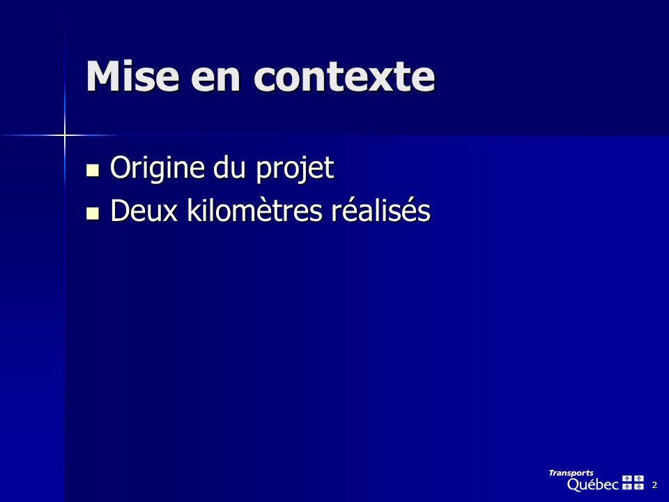 2 Mise en contexte Origine du projet Origine du projet Deux kilomètres réalisés Deux kilomètres réalisés