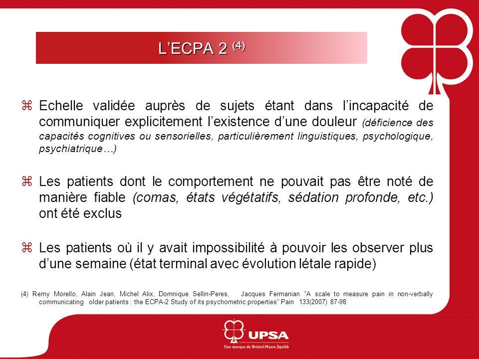 LECPA 2 (4) Echelle validée auprès de sujets étant dans lincapacité de communiquer explicitement lexistence dune douleur (déficience des capacités cog