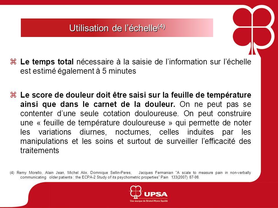 Utilisation de léchelle (4) Le temps total nécessaire à la saisie de linformation sur léchelle est estimé également à 5 minutes Le score de douleur do
