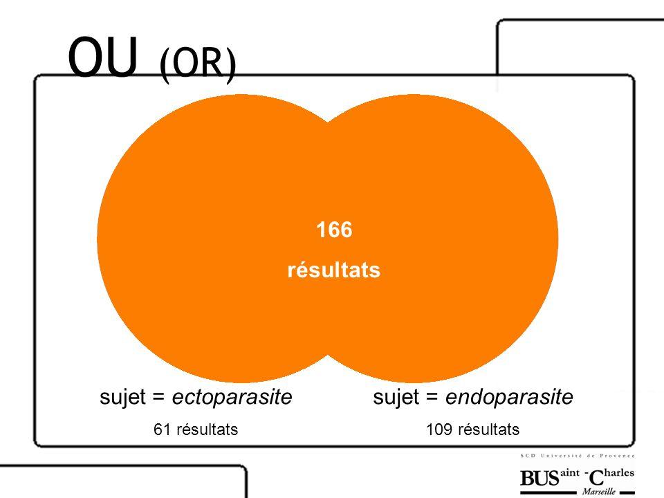 sujet = ectoparasite 61 résultats sujet = endoparasite 109 résultats 166 résultats OU (OR)