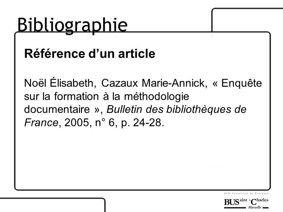 Bibliographie Référence dun article Noël Élisabeth, Cazaux Marie-Annick, « Enquête sur la formation à la méthodologie documentaire », Bulletin des bib