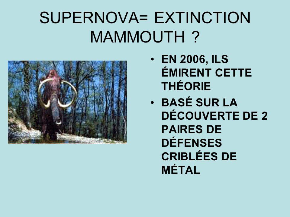 SUPERNOVA= EXTINCTION MAMMOUTH ? EN 2006, ILS ÉMIRENT CETTE THÉORIE BASÉ SUR LA DÉCOUVERTE DE 2 PAIRES DE DÉFENSES CRIBLÉES DE MÉTAL
