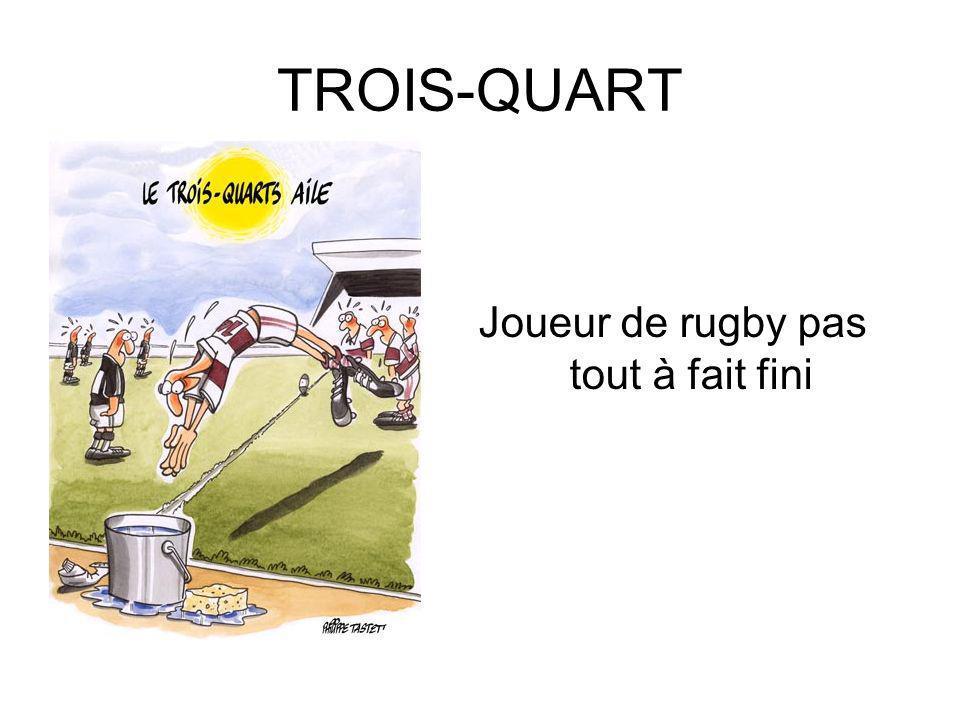 TROIS-QUART Joueur de rugby pas tout à fait fini