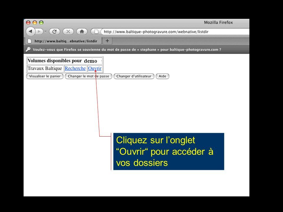 Cliquez sur longlet Ouvrir pour accéder à vos dossiers demo
