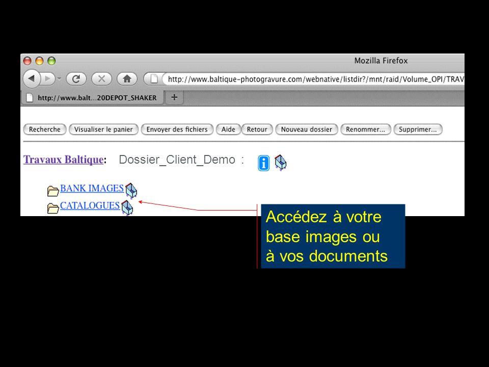 Accédez à votre base images ou à vos documents Dossier_Client_Demo :