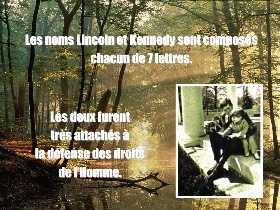 Les noms Lincoln et Kennedy sont composés chacun de 7 lettres.