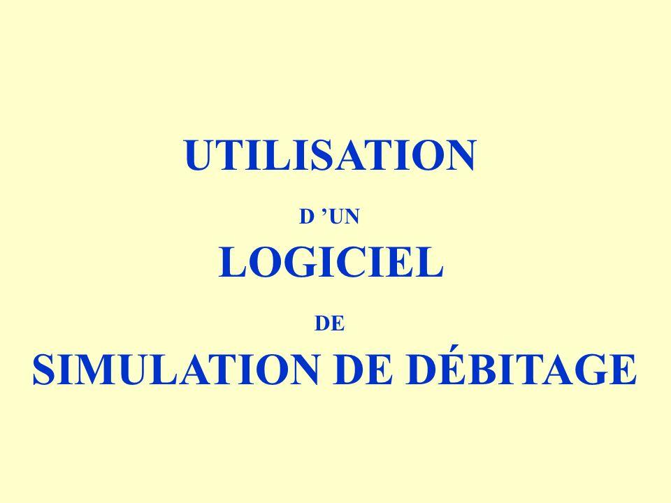 UTILISATION D UN LOGICIEL DE SIMULATION DE DÉBITAGE