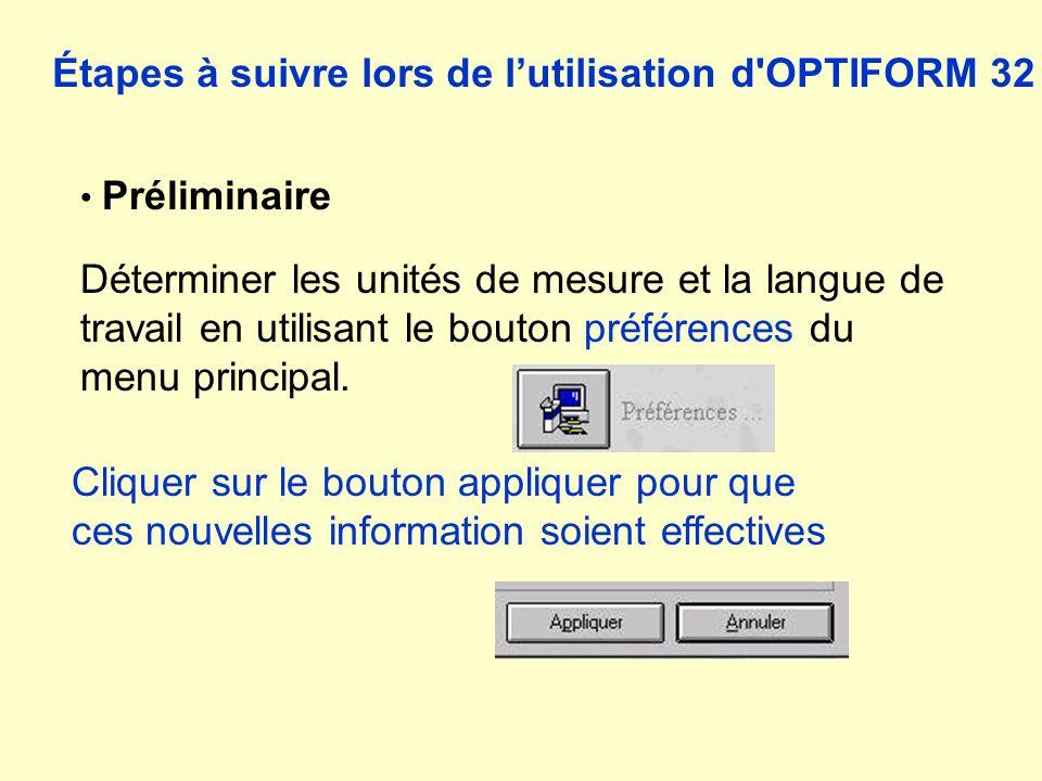 Préliminaire Déterminer les unités de mesure et la langue de travail en utilisant le bouton préférences du menu principal.