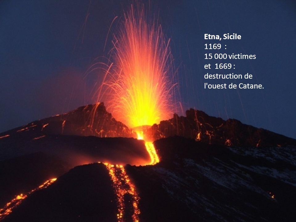 Etna, Sicile 1169 : 15 000 victimes et 1669 : destruction de l'ouest de Catane.