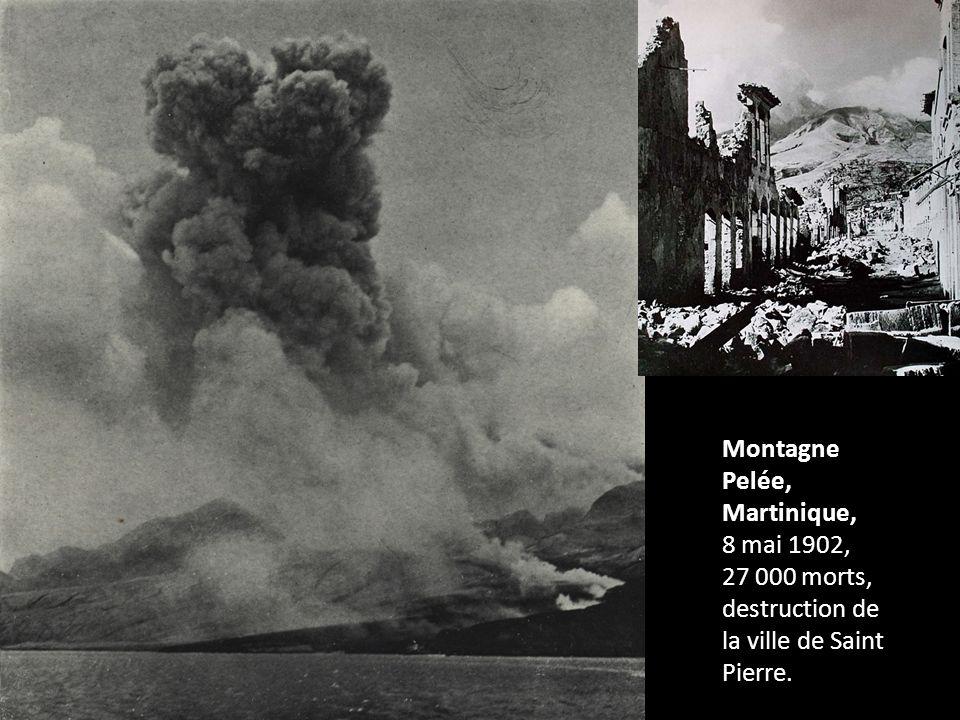Montagne Pelée, Martinique, 8 mai 1902, 27 000 morts, destruction de la ville de Saint Pierre.