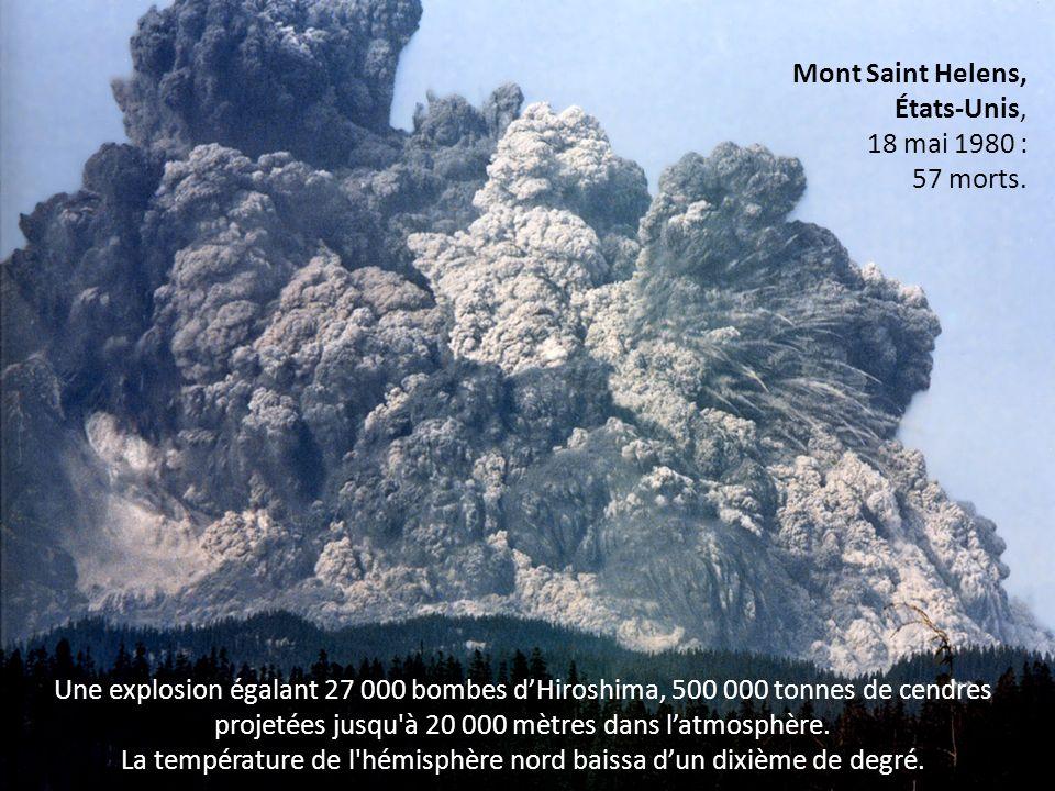 Une explosion égalant 27 000 bombes dHiroshima, 500 000 tonnes de cendres projetées jusqu'à 20 000 mètres dans latmosphère. La température de l'hémisp