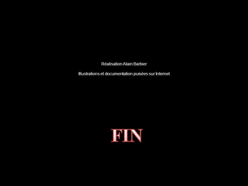 Réalisation Alain Barbier Illustrations et documentation puisées sur Internet
