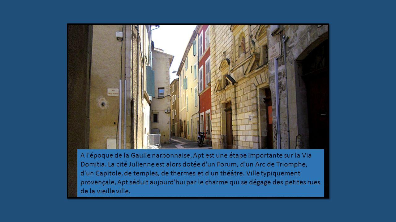 A l époque de la Gaulle narbonnaise, Apt est une étape importante sur la Via Domitia.