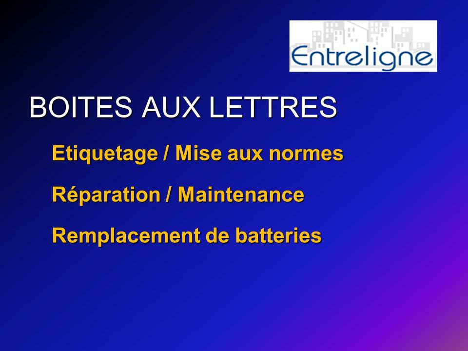 Etiquetage / Mise aux normes Réparation / Maintenance Remplacement de batteries
