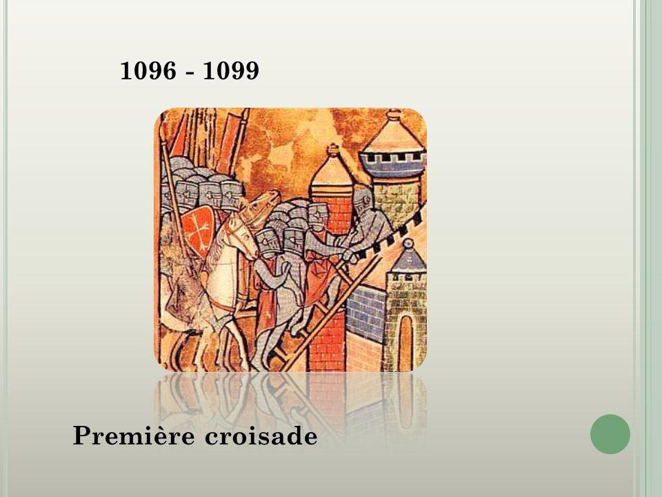 1096 - 1099 Première croisade