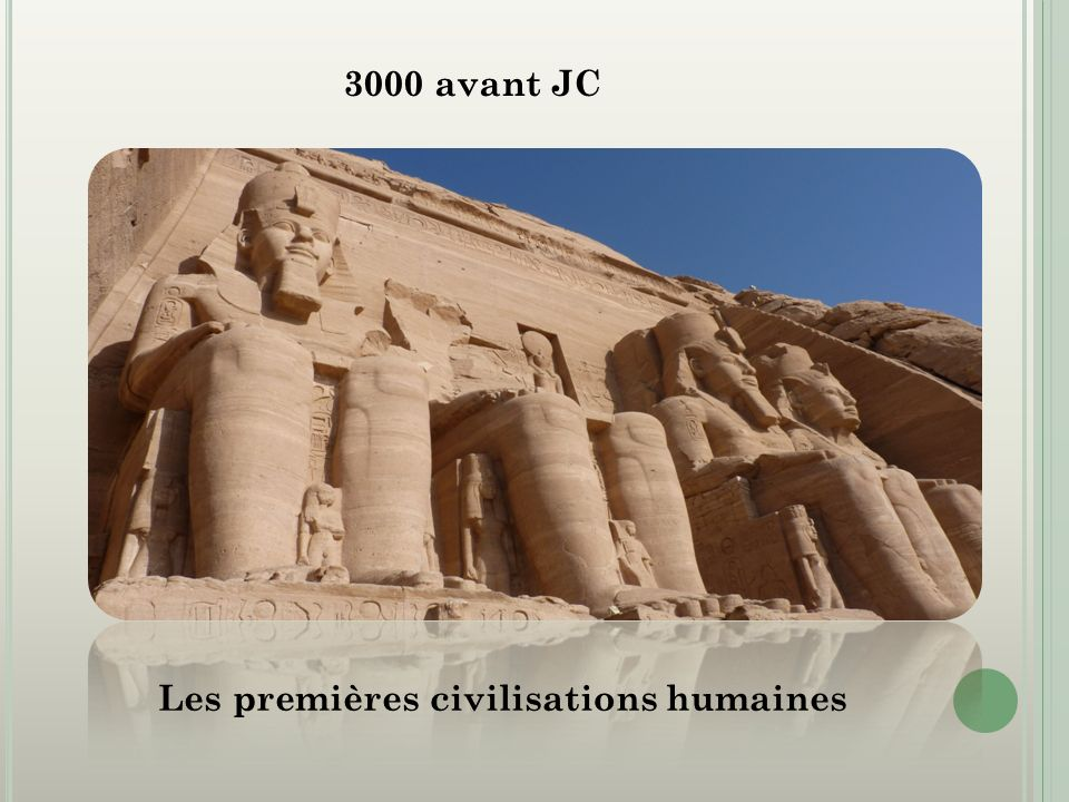 3000 avant JC Les premières civilisations humaines