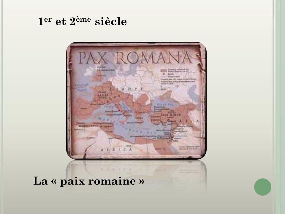 1 er et 2 ème siècle La « paix romaine »