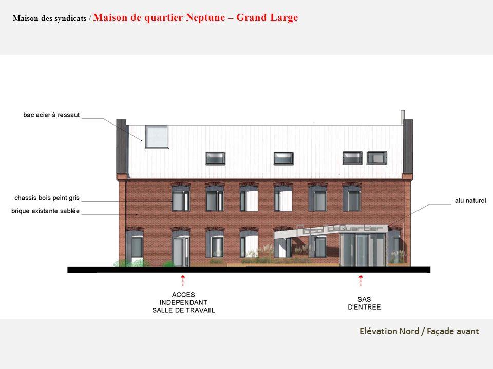 Maison des syndicats / Maison de quartier Neptune – Grand Large Elévation Nord / Façade avant