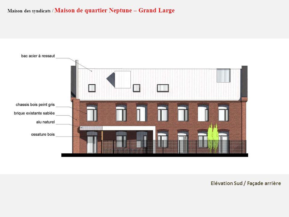 Maison des syndicats / Maison de quartier Neptune – Grand Large Elévation Sud / Façade arrière