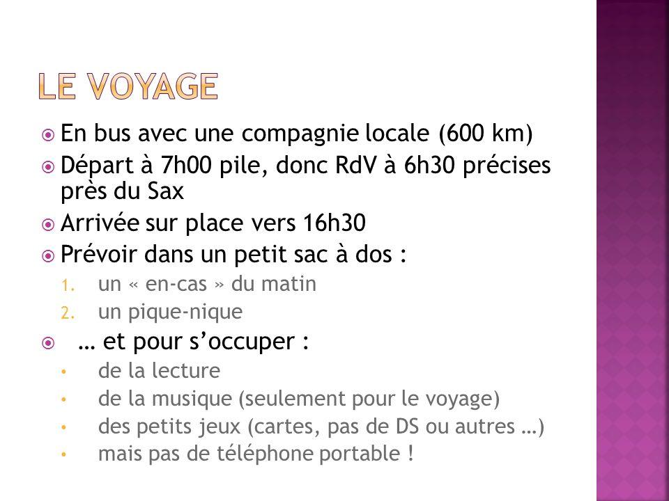 En bus avec une compagnie locale (600 km) Départ à 7h00 pile, donc RdV à 6h30 précises près du Sax Arrivée sur place vers 16h30 Prévoir dans un petit