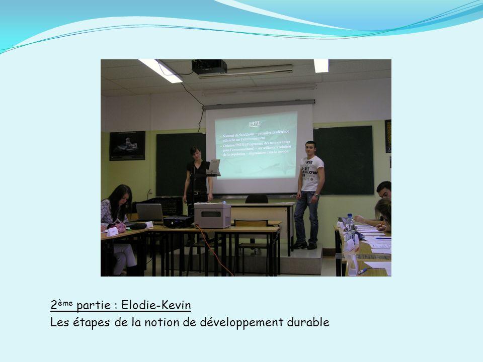 2 ème partie : Elodie-Kevin Les étapes de la notion de développement durable