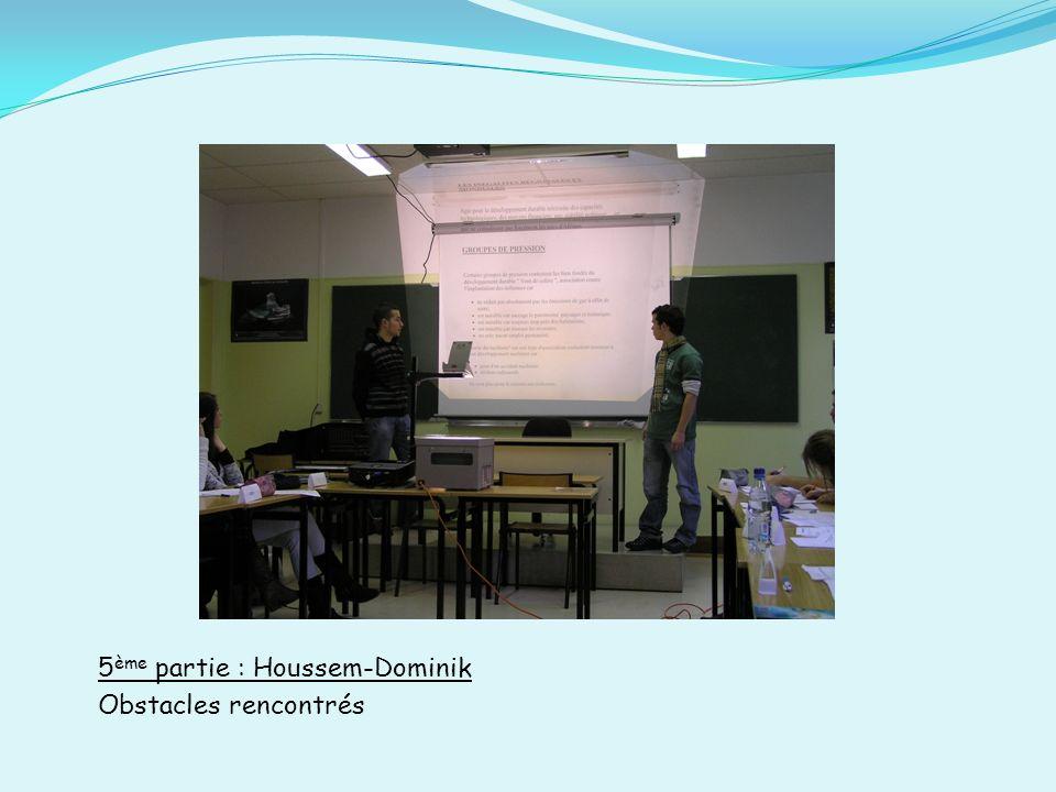 5 ème partie : Houssem-Dominik Obstacles rencontrés