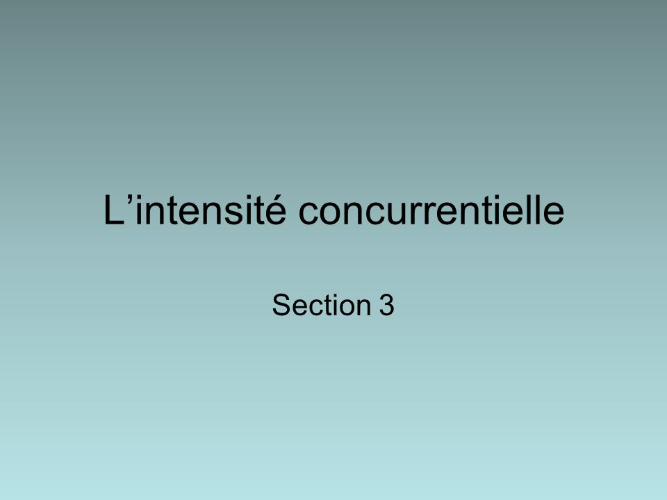 Lintensité concurrentielle Section 3