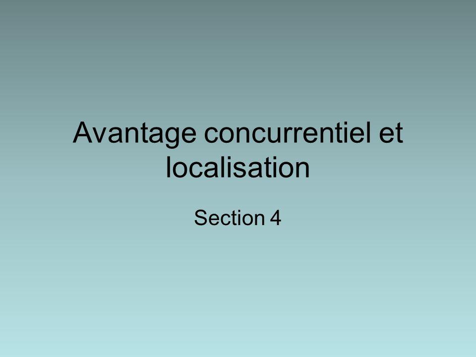 Avantage concurrentiel et localisation Section 4