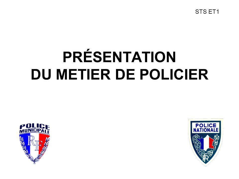 PRÉSENTATION DU METIER DE POLICIER STS ET1