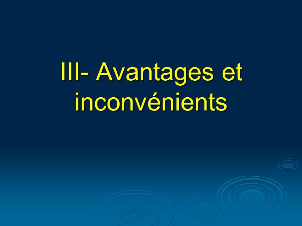 III- Avantages et inconvénients