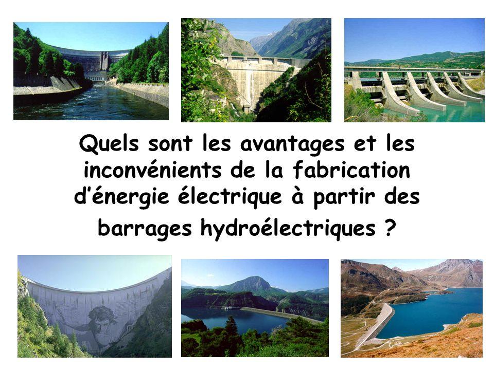 © EDSB – 2007 Quels sont les avantages et les inconvénients de la fabrication dénergie électrique à partir des barrages hydroélectriques ?