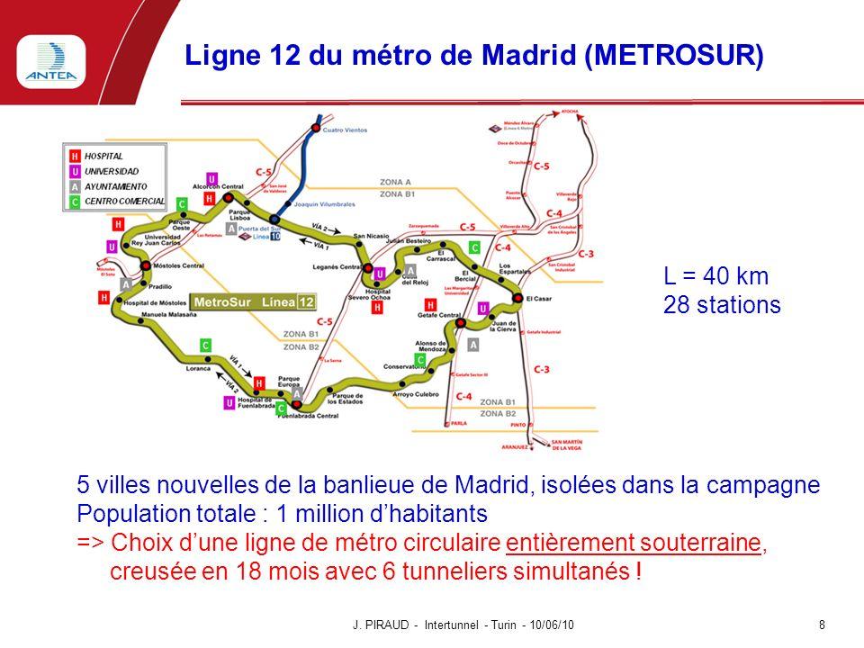 Ligne 12 du métro de Madrid (METROSUR) J. PIRAUD - Intertunnel - Turin - 10/06/10 8 5 villes nouvelles de la banlieue de Madrid, isolées dans la campa
