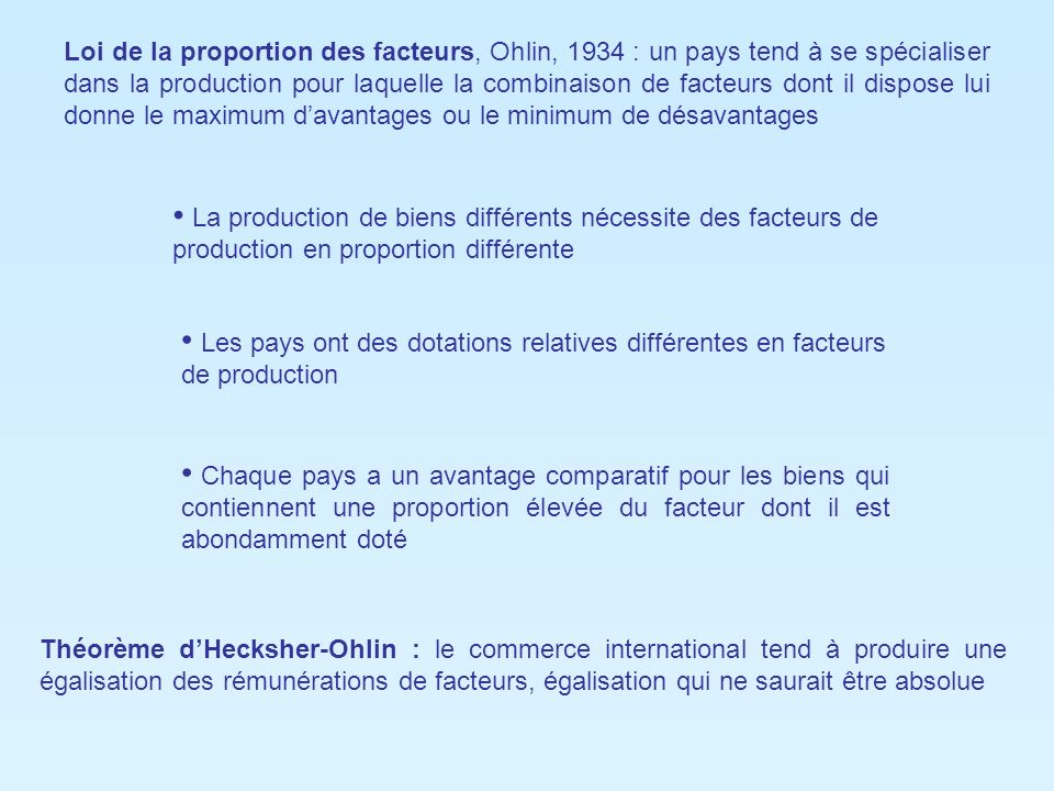 Loi de la proportion des facteurs, Ohlin, 1934 : un pays tend à se spécialiser dans la production pour laquelle la combinaison de facteurs dont il dis
