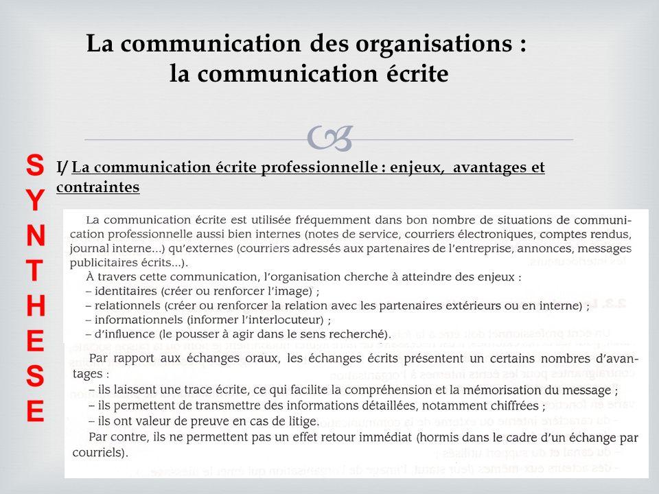 La communication des organisations : la communication écrite I/ La communication écrite professionnelle : enjeux, avantages et contraintes