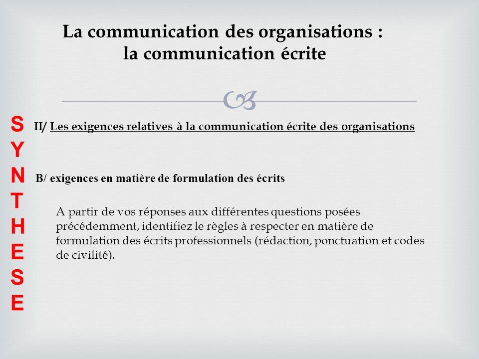 La communication des organisations : la communication écrite II/ Les exigences relatives à la communication écrite des organisations B/ exigences en m