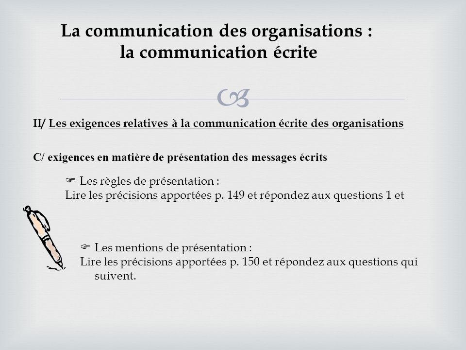 La communication des organisations : la communication écrite II/ Les exigences relatives à la communication écrite des organisations C/ exigences en m